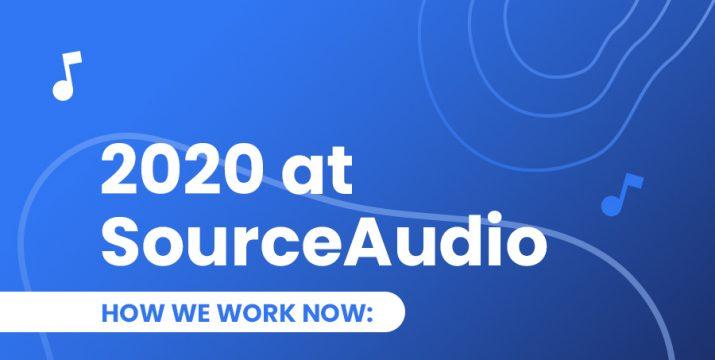 How we work now SourceAudio 2020