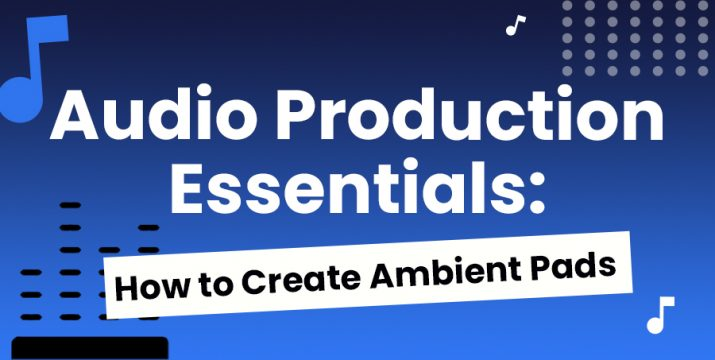 how to create ambient pads